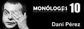 Dani Perez en Monologos 10